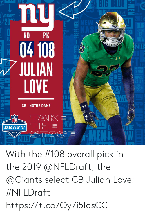 Big Blue: BIG BLUE  nu  04 108  JULIAN  LOVE  DRA  DRAFT  20  IRISH  RD PK  Taヶ  FU  2019  ILI  SSE  CB NOTRE DAME  D R  AP  TURE  NFL  O URE  DRAFT  2019  IVO With the #108 overall pick in the 2019 @NFLDraft, the @Giants select CB Julian Love! #NFLDraft https://t.co/Oy7i5IasCC