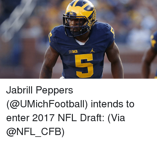 Memes, Nfl, and NFL Draft: BIG. Jabrill Peppers (@UMichFootball) intends to enter 2017 NFL Draft: (Via @NFL_CFB)