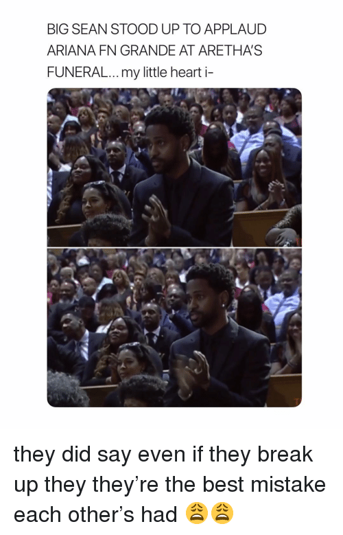 Big Sean: BIG SEAN STOOD UP TO APPLAUD  ARIANA FN GRANDE AT ARETHAS  FUNERAL...my little heart i- they did say even if they break up they they're the best mistake each other's had 😩😩