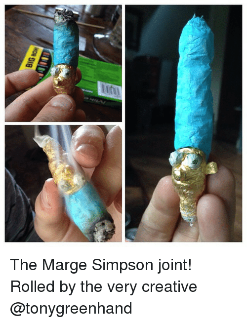 Marge Simpson, Weed, and Marijuana: BIGBON The Marge Simpson joint! Rolled by the very creative @tonygreenhand