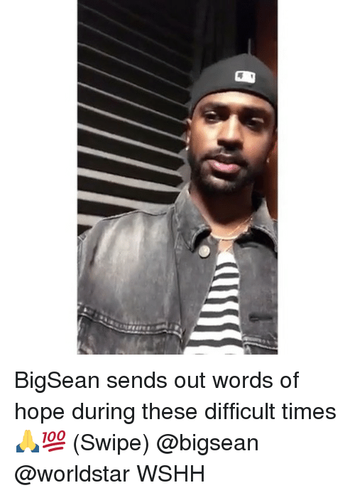 Bigsean: BigSean sends out words of hope during these difficult times 🙏💯 (Swipe) @bigsean @worldstar WSHH