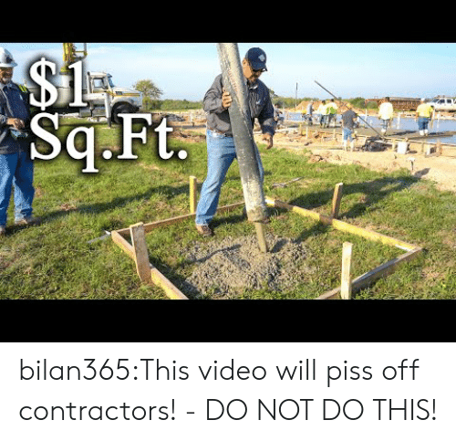 Piss Off: bilan365:This video will piss off contractors!  - DO NOT DO THIS!