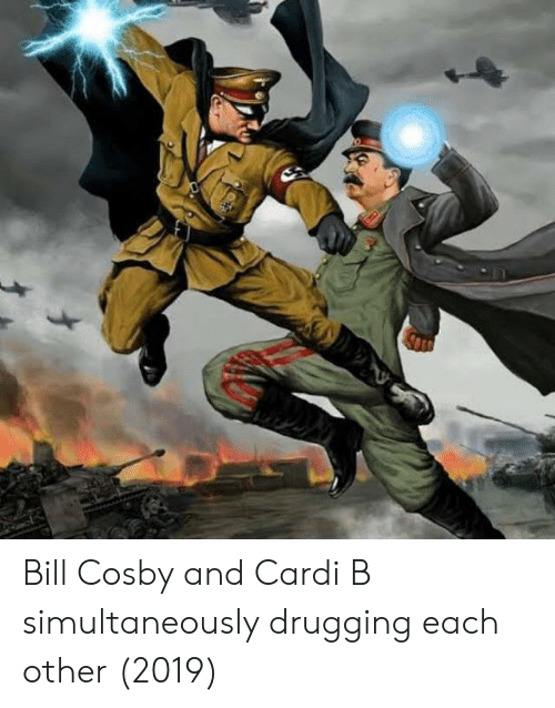 cosby: Bill Cosby and Cardi B simultaneously drugging each other (2019)
