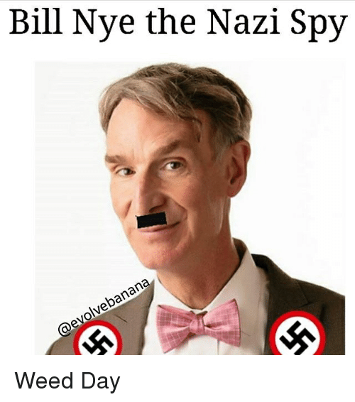 Jew Detector: 25+ Best Memes About Bill Nye The Nazi Spy