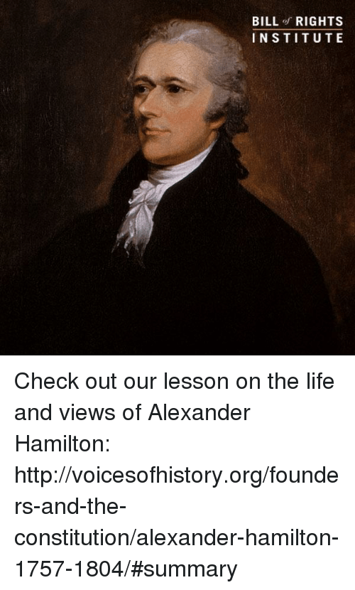 alexander hamiltons views on government To hamilton, jefferson and madison's visions were hardly an improvement on the weaknesses of government, public finance, and military capabilities that he had experienced firsthand during and after the revolution.