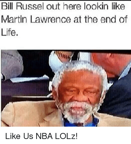 bill russel: Bill Russel out here lookin like  Martin Lawrence at the end o  Life. Like Us NBA LOLz!