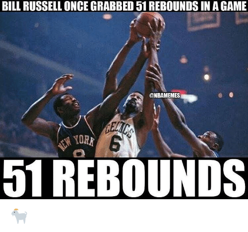 bill russel: BILL RUSSELL ONCE GRABBED 51REBOUNDS IN AGAME  ONBAMEMES  51 REBOUNDS 🐐