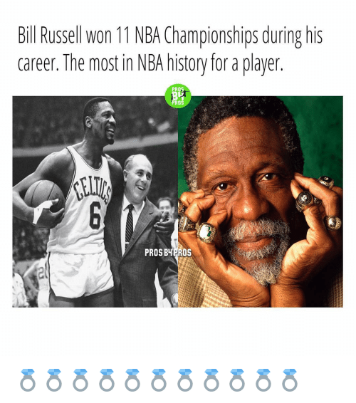 bill russel: Bill Russell Won 11 NBA Championships during his  career. The most in NBA history for a player  PRO  PROS  PROSBYPROS 💍💍💍💍💍💍💍💍💍💍💍