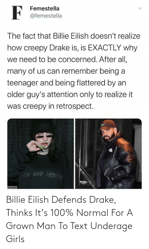 Grown: Billie Eilish Defends Drake, Thinks It's 100% Normal For A Grown Man To Text Underage Girls