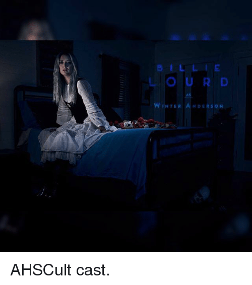 Memes, Winter, and 🤖: BILLIE  LOU R D  AS  WINTER ANDERSON AHSCult cast.