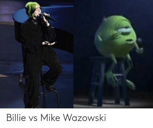 mike: Billie vs Mike Wazowski