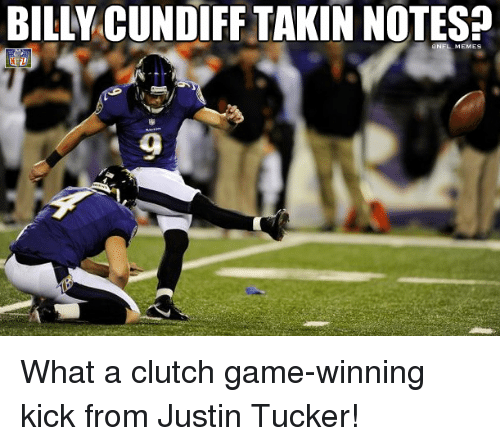Justin Tucker: BILLY CUNDIFF TAKIN NOTES What a clutch game-winning kick from Justin Tucker!