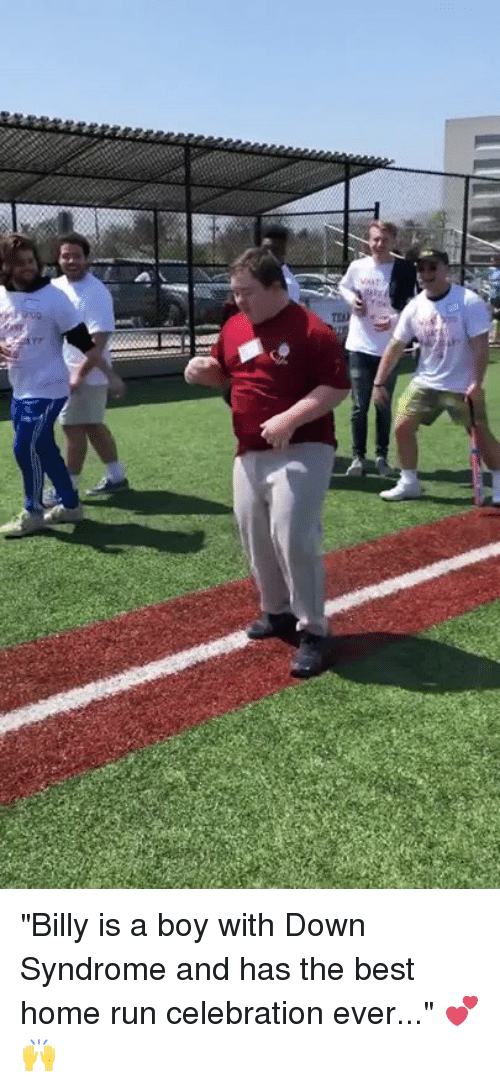 """Run, Best, and Down Syndrome: """"Billy is a boy with Down Syndrome and has the best home run celebration ever..."""" 💕🙌"""