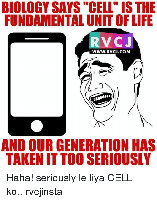 """Fundamentalism: BIOLOGY SAYS """"CELL IS THE  FUNDAMENTAL UNIT OF LIFE  RV CJ  WWW. RVCJ.COM  AND OUR GENERATION HAS  TAKEN ITTOO SERIOUSLY Haha! seriously le liya CELL ko.. rvcjinsta"""