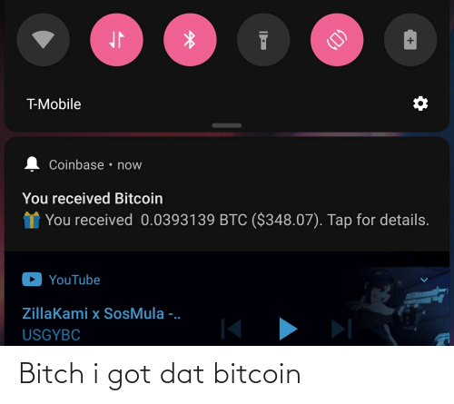 Bitcoin: Bitch i got dat bitcoin