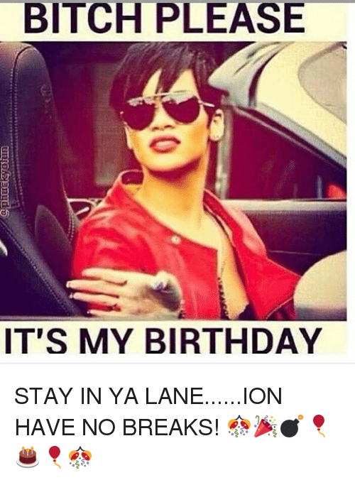 Funny It S My Birthday Meme : Funny its my birthday memes of on sizzle