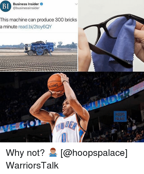 Basketball, Golden State Warriors, and Sports: Bl  Business Insider  I @businessinsider  This machine can produce 300 bricks  a minute read.bi/2toy6QY  ALDING  HOOPS  PALACE  VE Why not? 🤷🏽♂️ [@hoopspalace] WarriorsTalk