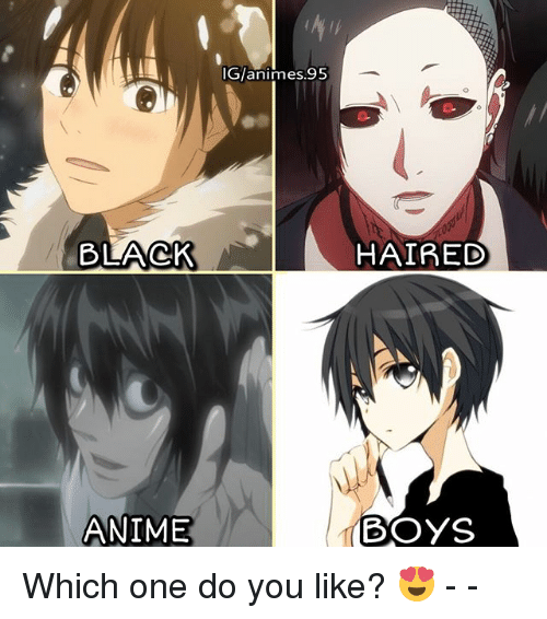 anie: BLACK  ANIME  ani mnes  HAIRED  Boys Which one do you like? 😍 - -