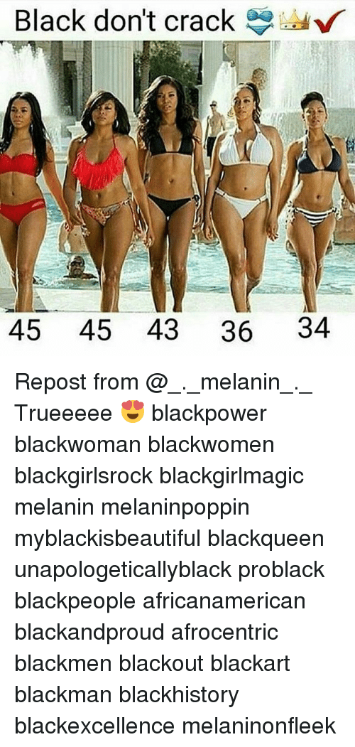 blackpeople: Black don't crack  45 45 43 36 34 Repost from @_._melanin_._ Trueeeee 😍 blackpower blackwoman blackwomen blackgirlsrock blackgirlmagic melanin melaninpoppin myblackisbeautiful blackqueen unapologeticallyblack problack blackpeople africanamerican blackandproud afrocentric blackmen blackout blackart blackman blackhistory blackexcellence melaninonfleek