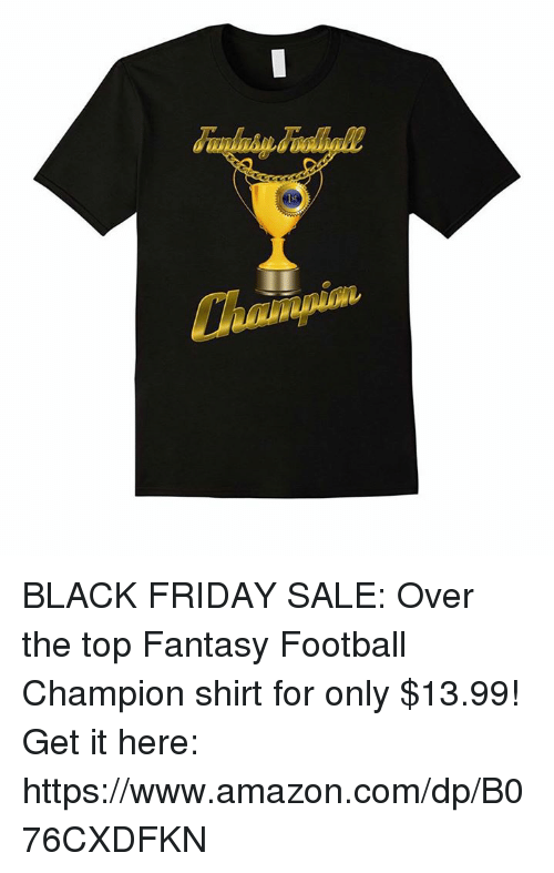 Black friday sale over the top fantasy football champion for Fantasy football league champion shirt