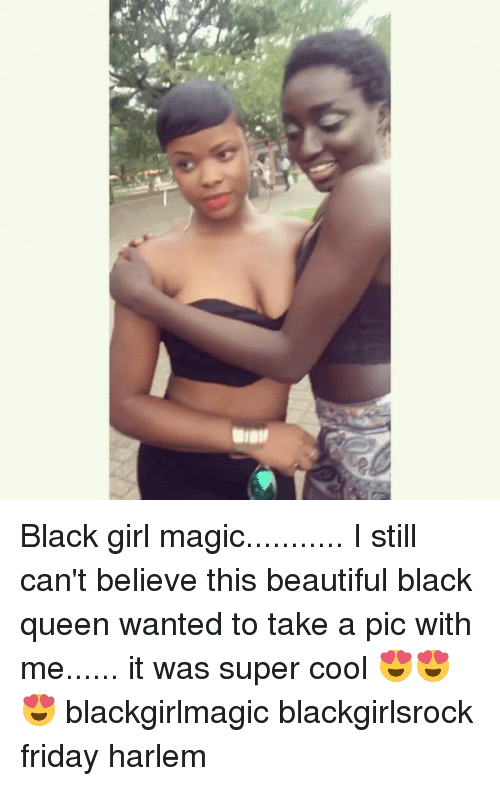 black girl magic i still cant believe this beautiful black 27272125 🅱 25 best memes about black girls magic black girls magic memes
