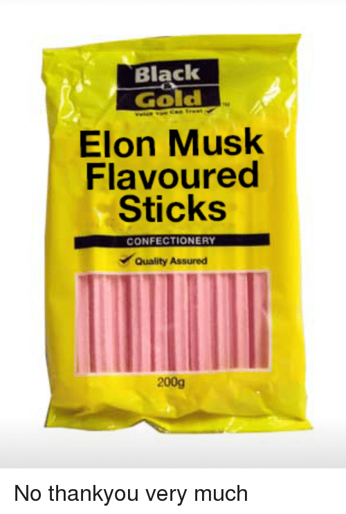 Funny, Black, and Sticks: Black  Gold  Elon Musk  Flavoured  Sticks  CONFECTIONERY  Quality Assured  200g