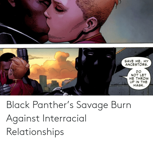 Relationships: Black Panther's Savage Burn Against Interracial Relationships