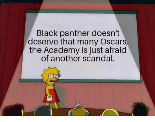 Oscars: Black panther doesn't  deserve that many Oscars  the Academy is just afraid  of another scandal