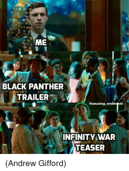 Memes, Black, and Black Panther: BLACK PANTHER  TRAILER  INFINITY WAR  TEASER (Andrew Gifford)