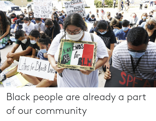 already: Black people are already a part of our community