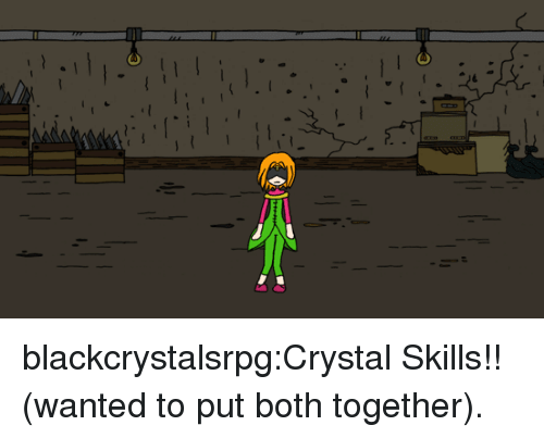 Tumblr, Blog, and Http: blackcrystalsrpg:Crystal Skills!! (wanted to put both together).
