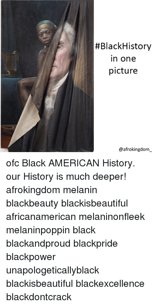 blackhistory:  #BlackHistory  in one  picture  @afrokingdom ofc Black AMERICAN History. our History is much deeper! afrokingdom melanin blackbeauty blackisbeautiful africanamerican melaninonfleek melaninpoppin black blackandproud blackpride blackpower unapologeticallyblack blackisbeautiful blackexcellence blackdontcrack