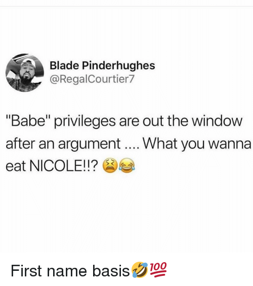 """privileges: Blade Pinderhughes  @RegalCourtier7  """"Babe"""" privileges are out the window  after an argument What you wanna  eat NICOLE!!? First name basis🤣💯"""