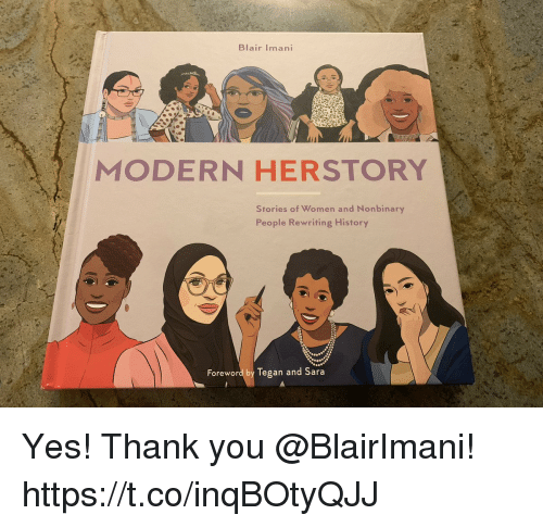 iman: Blair Iman  MODERN HERSTORY  Stories of Women and Nonbinary  People Rewriting History  Foreword by Tegan and Sara Yes! Thank you @BlairImani! https://t.co/inqBOtyQJJ