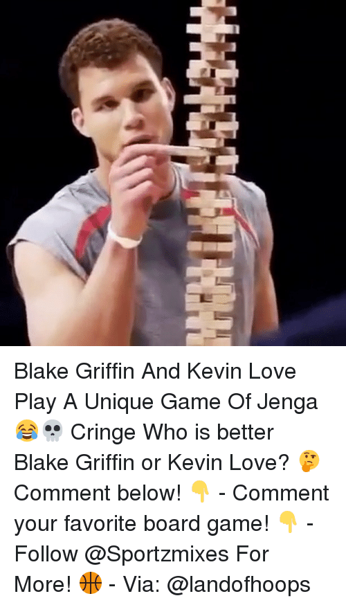 Kevin Love: Blake Griffin And Kevin Love Play A Unique Game Of Jenga😂💀 Cringe Who is better Blake Griffin or Kevin Love? 🤔 Comment below! 👇 - Comment your favorite board game! 👇 - Follow @Sportzmixes For More! 🏀 - Via: @landofhoops