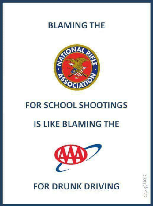 drunk driving: BLAMING THE  ONAL  1871  FOR SCHOOL SHOOTINGS  IS LIKE BLAMING THE  FOR DRUNK DRIVING