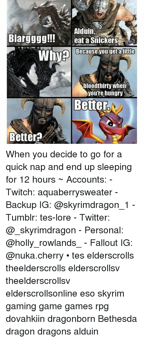 blargggg eat a snickers because you get alittle whyed bloodthirty 805042 🔥 25 best memes about skyrim, sleeping, tumblr, and gaming