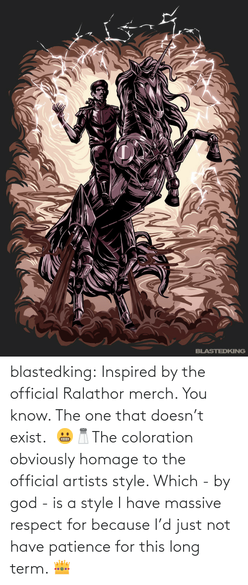 Artists: blastedking:  Inspired by the official Ralathor merch. You know. The one that doesn't exist.  😬🧂The coloration obviously homage to the official artists style. Which - by god - is a style I have massive  respect for because I'd just not have patience for this long term. 👑