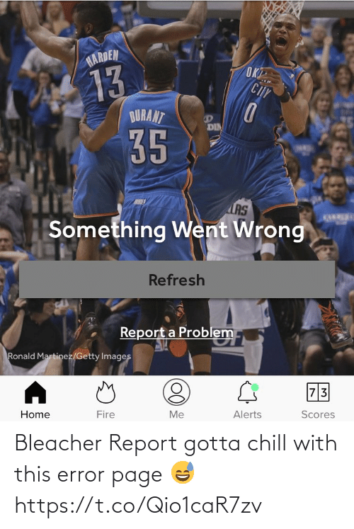 Chill: Bleacher Report gotta chill with this error page 😅 https://t.co/Qio1caR7zv
