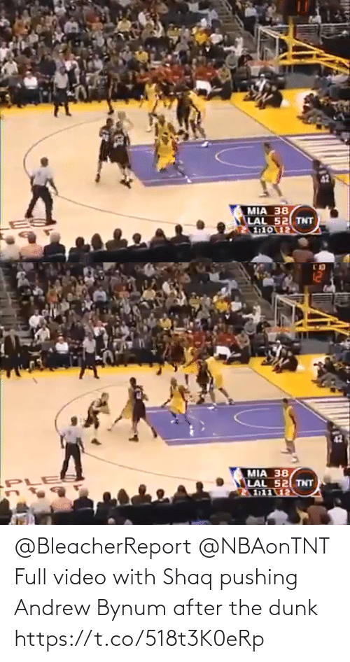 After The: @BleacherReport @NBAonTNT Full video with Shaq pushing Andrew Bynum after the dunk https://t.co/518t3K0eRp
