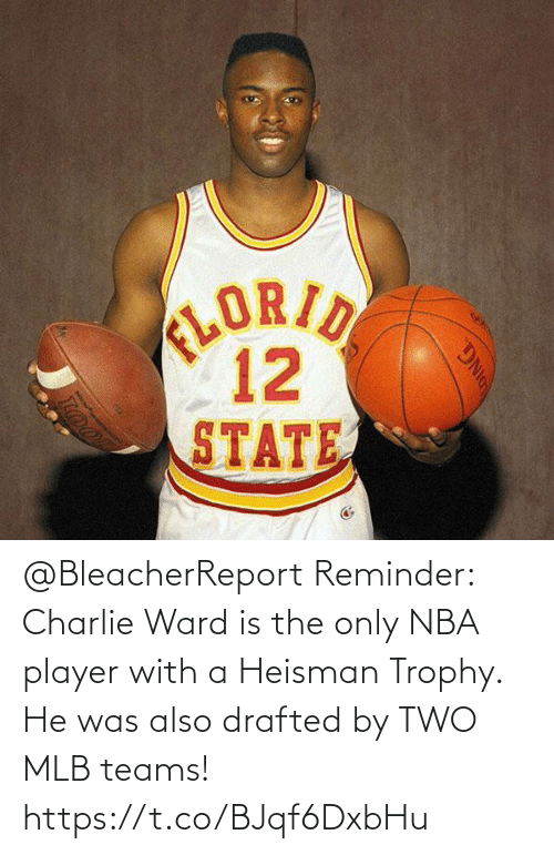 NBA: @BleacherReport Reminder: Charlie Ward is the only NBA player with a Heisman Trophy.   He was also drafted by TWO MLB teams! https://t.co/BJqf6DxbHu