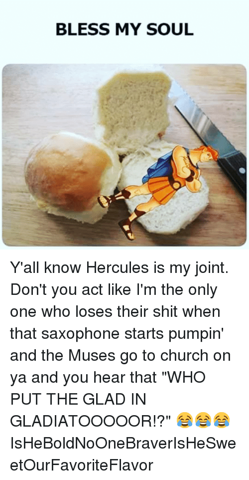 """the muses: BLESS MY SOUL Y'all know Hercules is my joint. Don't you act like I'm the only one who loses their shit when that saxophone starts pumpin' and the Muses go to church on ya and you hear that """"WHO PUT THE GLAD IN GLADIATOOOOOR!?"""" 😂😂😂 IsHeBoldNoOneBraverIsHeSweetOurFavoriteFlavor"""