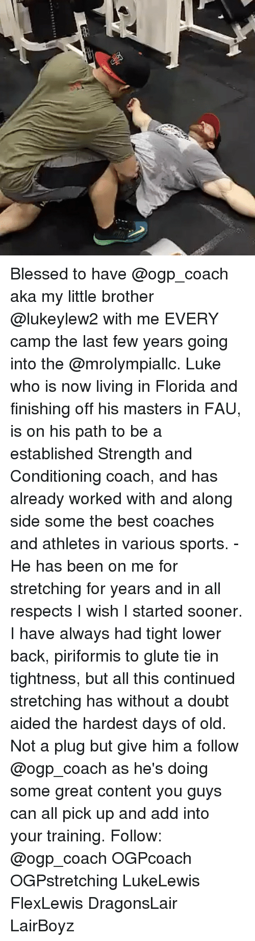 Plugging: Blessed to have @ogp_coach aka my little brother @lukeylew2 with me EVERY camp the last few years going into the @mrolympiallc. Luke who is now living in Florida and finishing off his masters in FAU, is on his path to be a established Strength and Conditioning coach, and has already worked with and along side some the best coaches and athletes in various sports. - He has been on me for stretching for years and in all respects I wish I started sooner. I have always had tight lower back, piriformis to glute tie in tightness, but all this continued stretching has without a doubt aided the hardest days of old. Not a plug but give him a follow @ogp_coach as he's doing some great content you guys can all pick up and add into your training. Follow: @ogp_coach OGPcoach OGPstretching LukeLewis FlexLewis DragonsLair LairBoyz