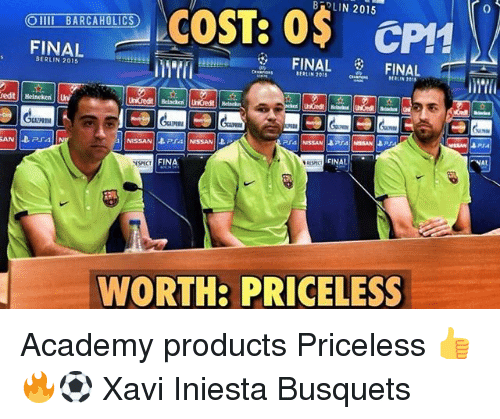 Memes, Academy, and 🤖: BLIN 2015  OIlI BARCAHOLIC  FINAL  BERLIN 2015  BERLIN 2015  LIN 201  redit Helneken  NIM  NAL  FINAL  FINA  ESECT  WORTH: PRICELESS Academy products Priceless 👍🔥⚽️ Xavi Iniesta Busquets