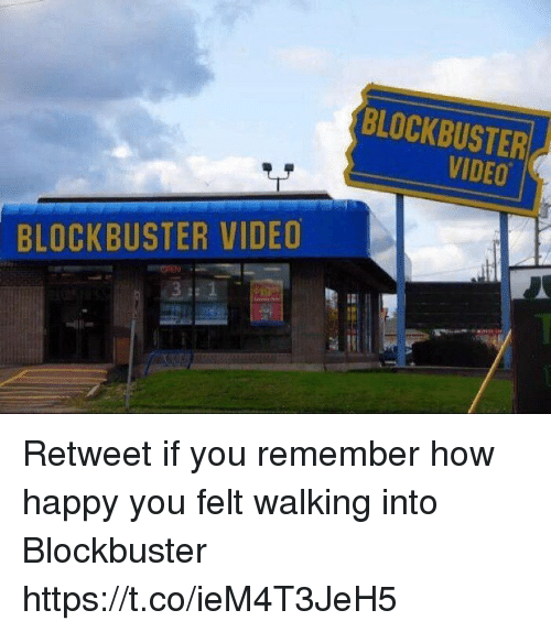 Blockbuster, Funny, and Happy: BLOCKBUSTER  VIDEO  BLOCKBUSTER VIDEO Retweet if you remember how happy you felt walking into Blockbuster https://t.co/ieM4T3JeH5