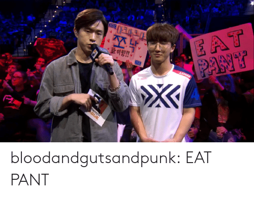 Eat Pant: bloodandgutsandpunk:  EAT PANT