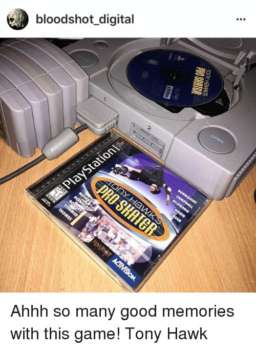 Memes, Tony Hawk, and Game: bloodshot_digital Ahhh so many good memories with this game! Tony Hawk