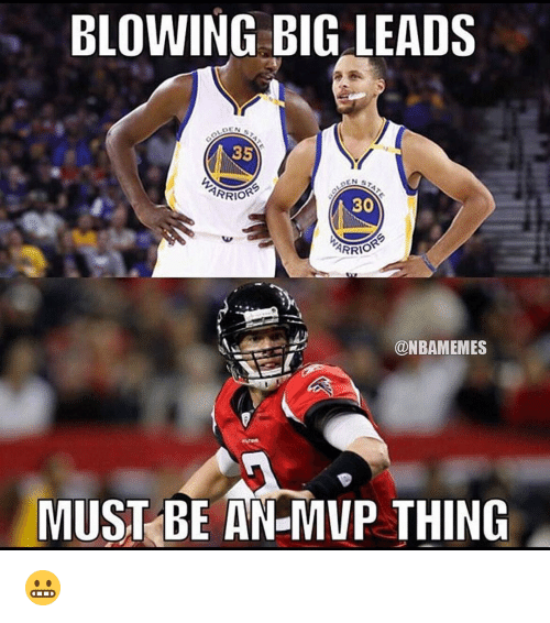 Sports and Mvp: BLOWING BIG LEADS  35  EN ST.  PRIOR  30  ARRIO  @NBAMEMES  MUST BE AN MVP THING 😬