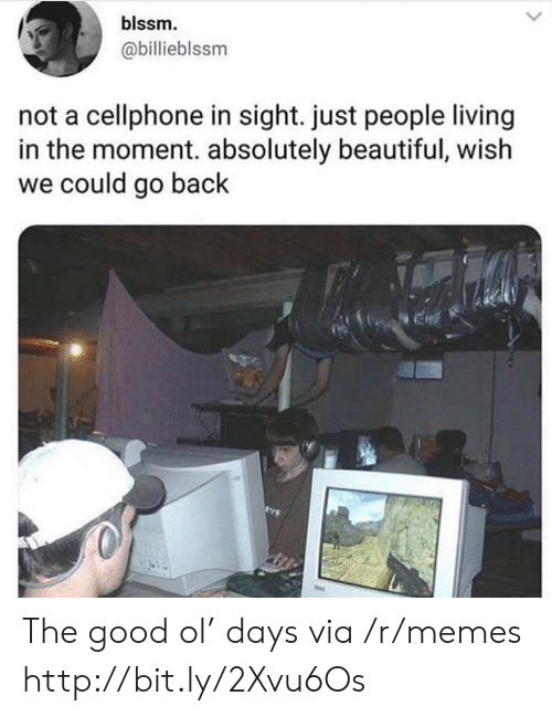 People Living: blssm.  @billieblssm  not a cellphone in sight. just people living  in the moment. absolutely beautiful, wish  we could go back The good ol' days via /r/memes http://bit.ly/2Xvu6Os