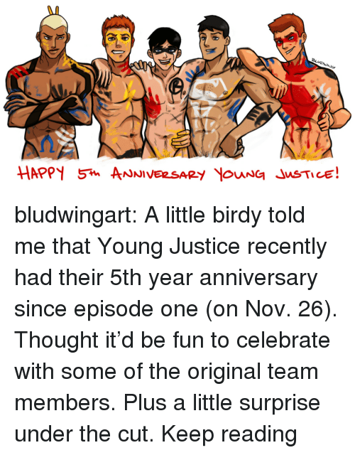 Young Justice: bludwingart: A little birdy told me that Young Justice recently had their 5th year anniversary since episode one (on Nov. 26). Thought it'd be fun to celebrate with some of the original team members. Plus a little surprise under the cut. Keep reading